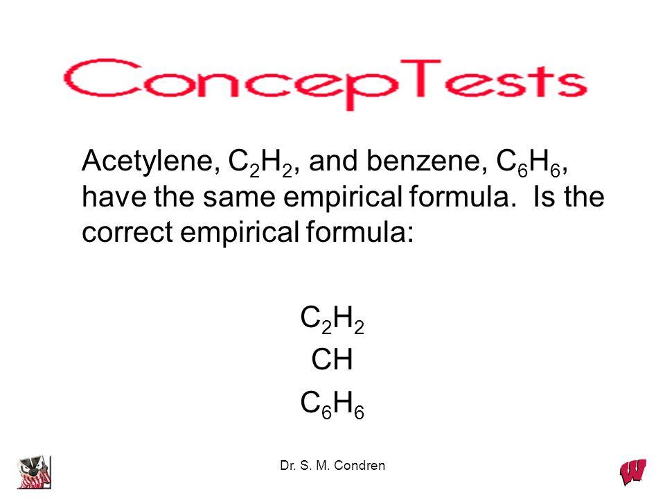 Dr. S. M. Condren Simplest (Empirical) Formula formula describing a substance based on the smallest set of subscripts