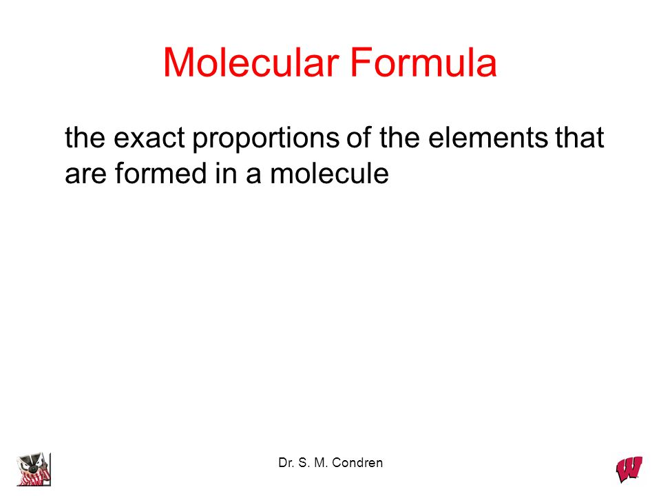 Dr. S. M. Condren EXAMPLE: A sample of a brown-colored gas that is a major air pollutant is found to contain 2.34 g of N and 5.34 g of O. What is the