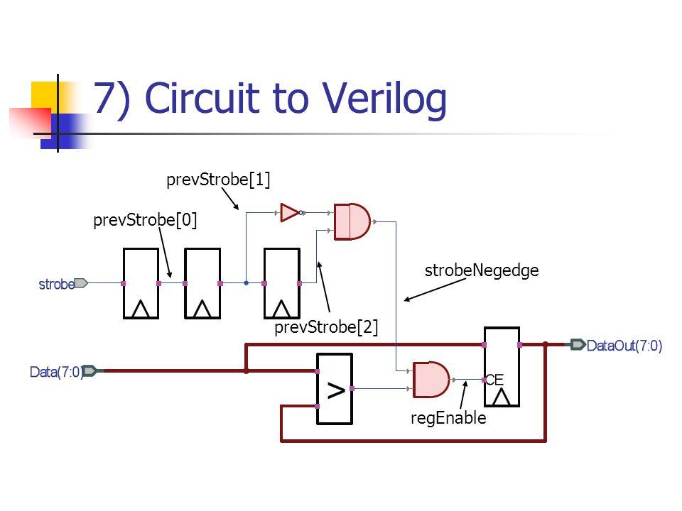 7) Circuit to Verilog regEnable strobeNegedge prevStrobe[2] prevStrobe[1] prevStrobe[0]