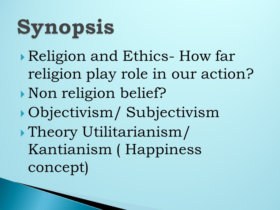 Religion and Ethics- How far religion play role in our action.