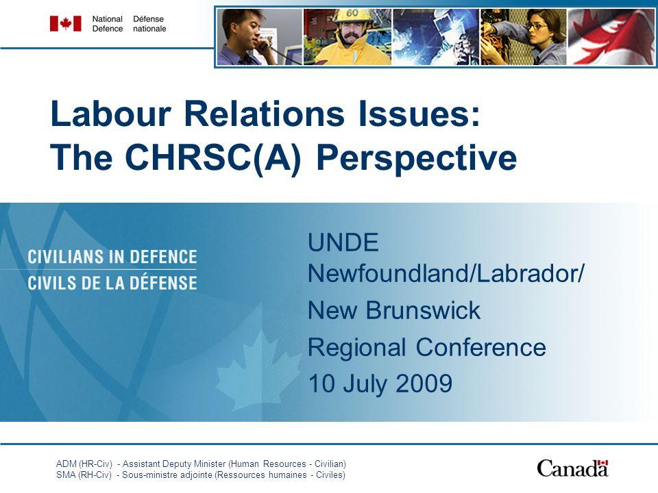 ADM (HR-Civ) - Assistant Deputy Minister (Human Resources - Civilian) SMA (RH-Civ) - Sous-ministre adjointe (Ressources humaines - Civiles) 1 Labour R
