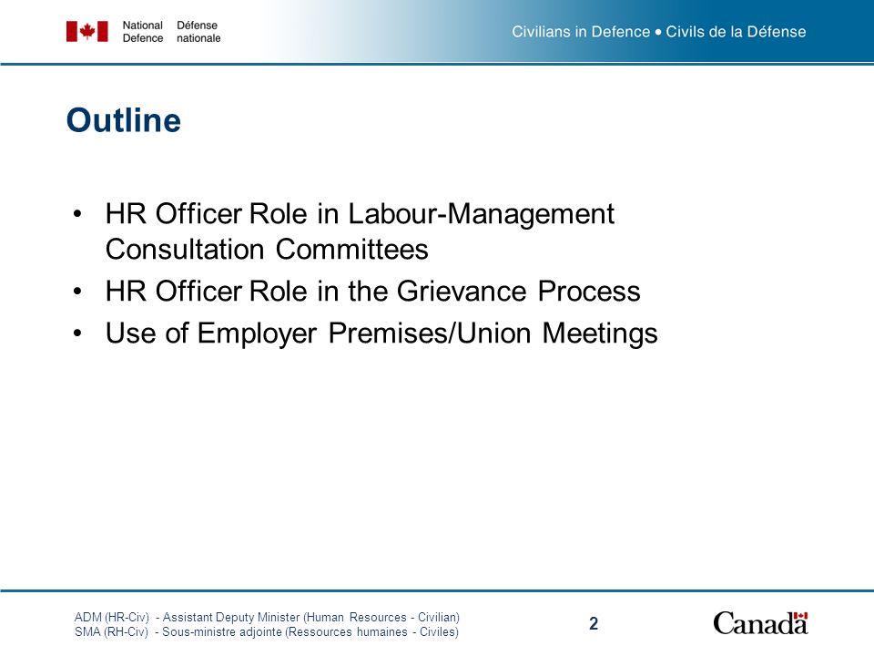 ADM (HR-Civ) - Assistant Deputy Minister (Human Resources - Civilian) SMA (RH-Civ) - Sous-ministre adjointe (Ressources humaines - Civiles) 2 Outline
