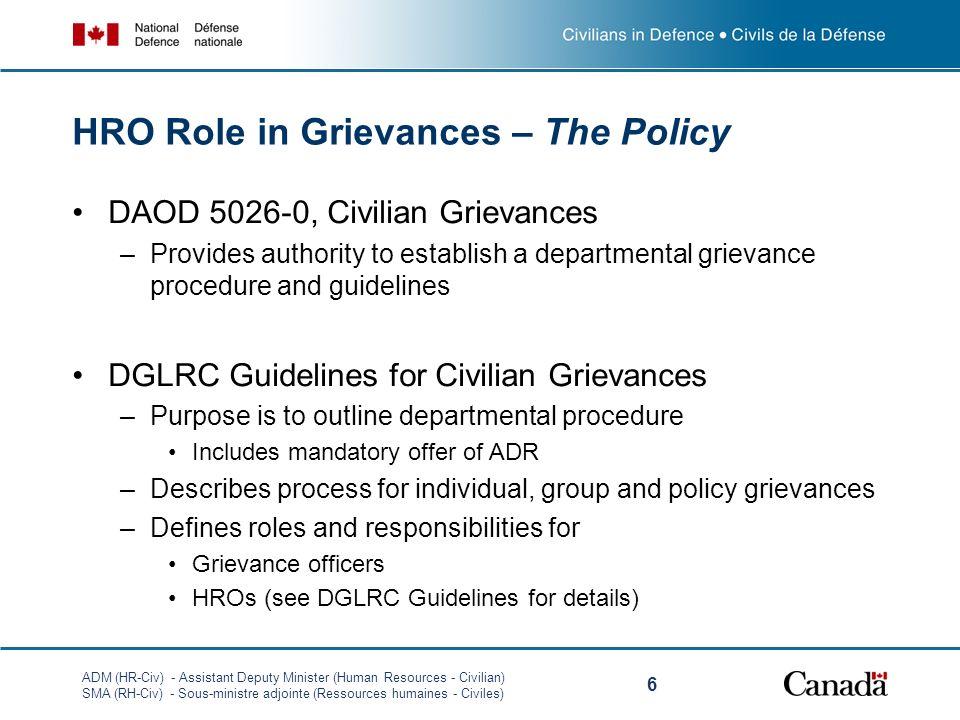 ADM (HR-Civ) - Assistant Deputy Minister (Human Resources - Civilian) SMA (RH-Civ) - Sous-ministre adjointe (Ressources humaines - Civiles) 6 HRO Role