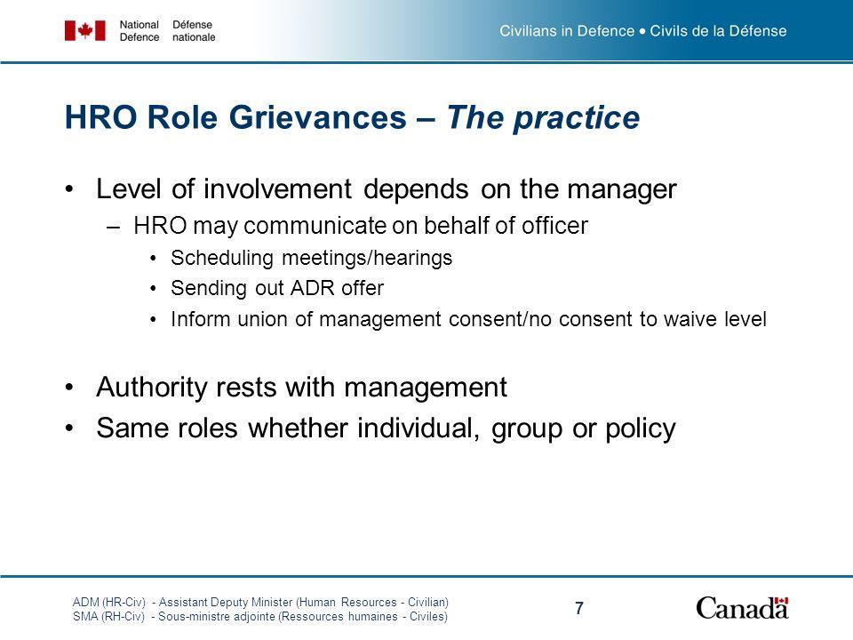 ADM (HR-Civ) - Assistant Deputy Minister (Human Resources - Civilian) SMA (RH-Civ) - Sous-ministre adjointe (Ressources humaines - Civiles) 7 HRO Role
