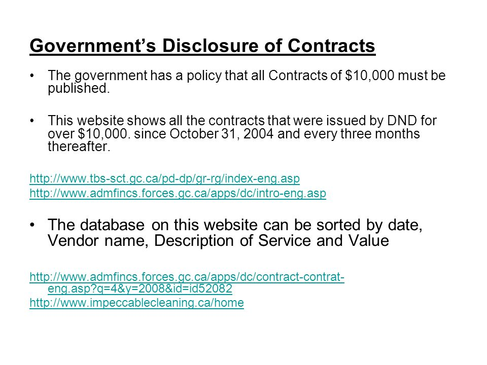 Governments Disclosure of Contracts The government has a policy that all Contracts of $10,000 must be published.