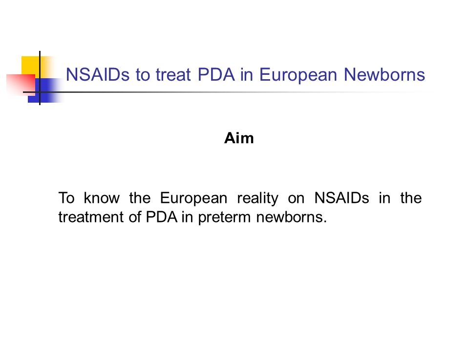 NSAIDs to treat PDA in European Newborns Aim To know the European reality on NSAIDs in the treatment of PDA in preterm newborns.