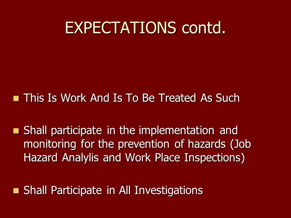 EXPECTATIONS contd. This Is Work And Is To Be Treated As Such This Is Work And Is To Be Treated As Such Shall participate in the implementation and mo
