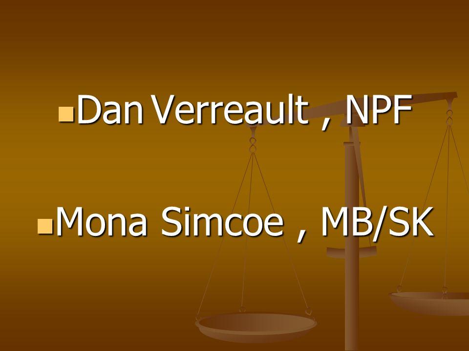 Dan Verreault, NPF Dan Verreault, NPF Mona Simcoe, MB/SK Mona Simcoe, MB/SK