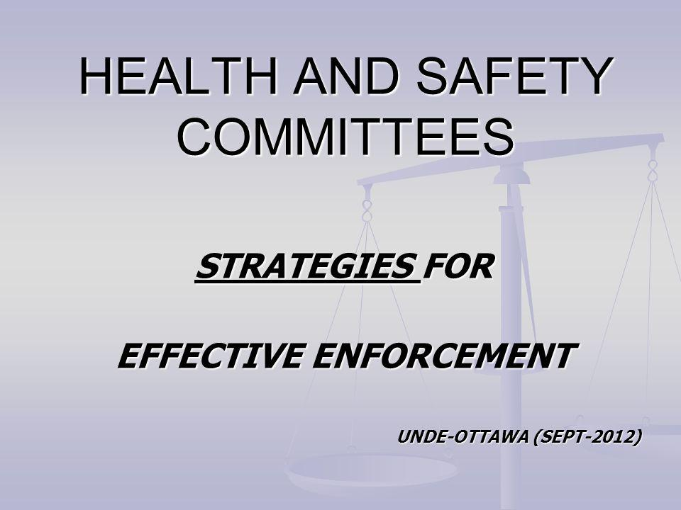 HEALTH AND SAFETY COMMITTEES STRATEGIES FOR EFFECTIVE ENFORCEMENT UNDE-OTTAWA (SEPT-2012)