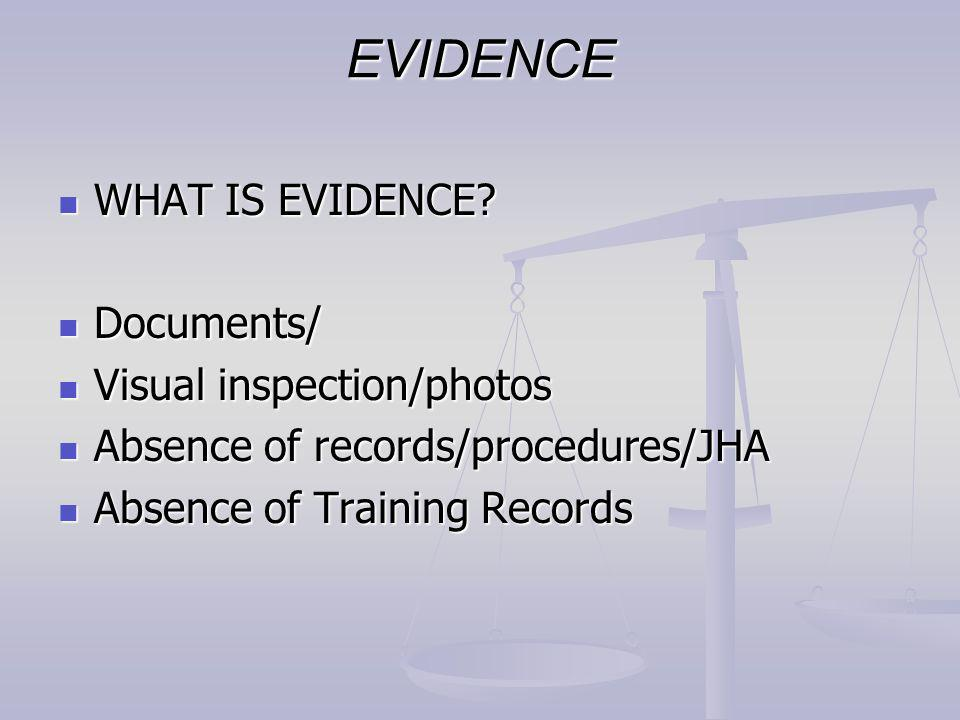 EVIDENCE WHAT IS EVIDENCE. WHAT IS EVIDENCE.