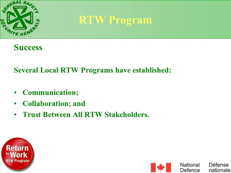 Success Several Local RTW Programs have established: Communication; Collaboration; and Trust Between All RTW Stakeholders. RTW Program