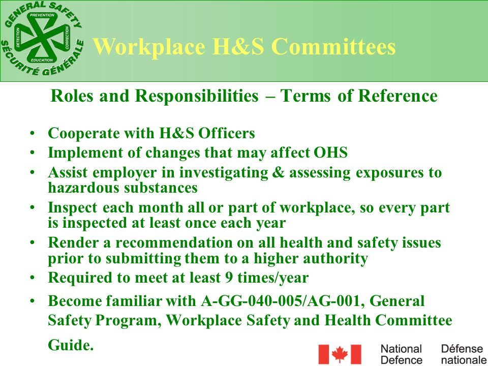 Training The Canada Labour Code, Part II, Art 125.(1) (z.01)states that the employer: must ensure that members of workplace committees and health and safety representatives receive the prescribed training in health and safety and are informed of their responsibilities under this Part.