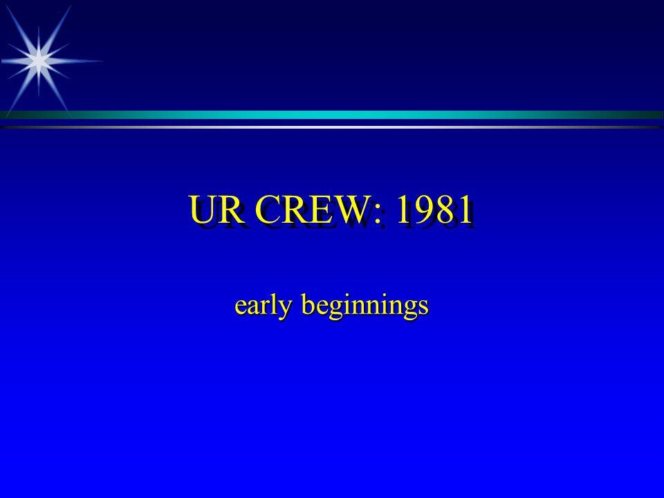 UR CREW: 1981 early beginnings