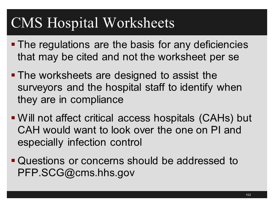 CMS Hospital Worksheets The regulations are the basis for any deficiencies that may be cited and not the worksheet per se The worksheets are designed