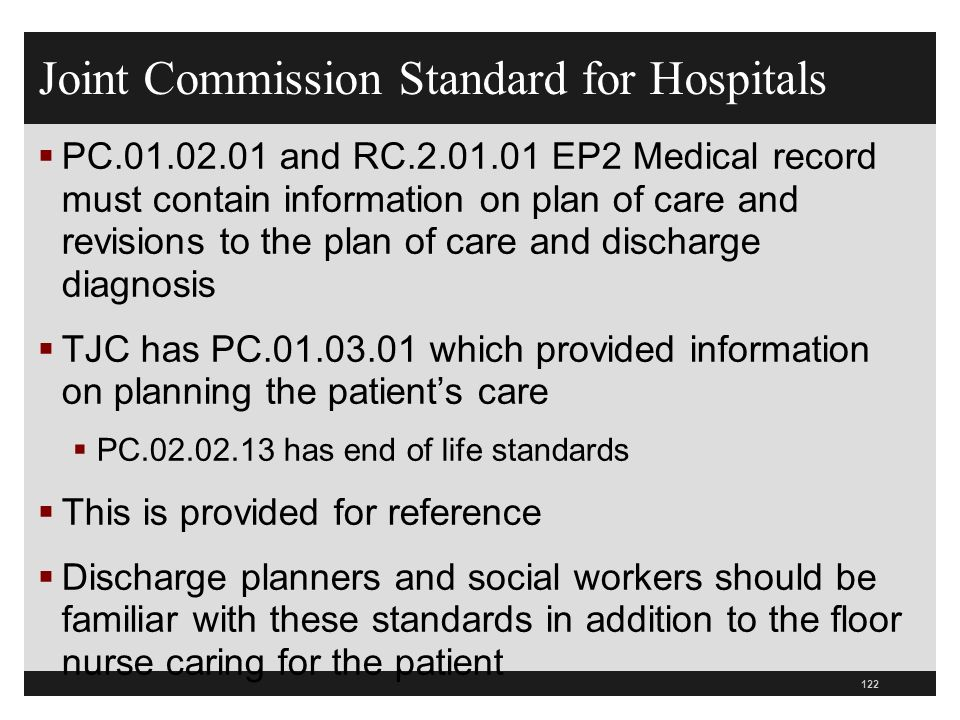 Joint Commission Standard for Hospitals PC.01.02.01 and RC.2.01.01 EP2 Medical record must contain information on plan of care and revisions to the pl