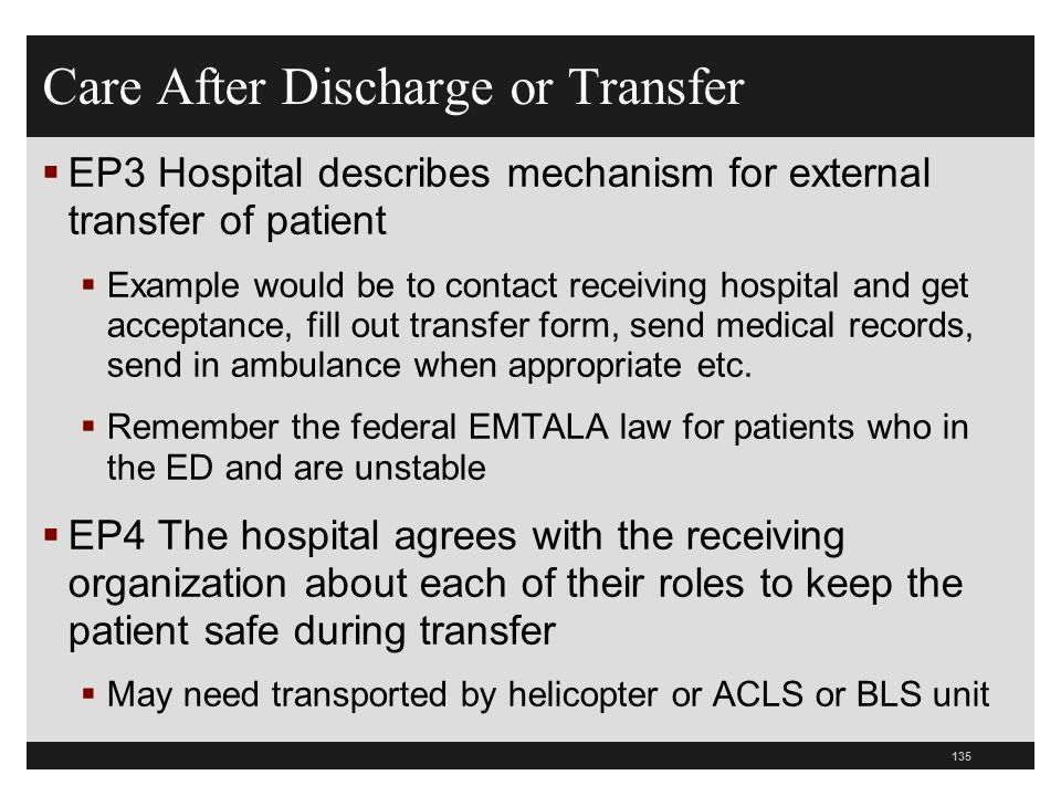 Care After Discharge or Transfer EP3 Hospital describes mechanism for external transfer of patient Example would be to contact receiving hospital and