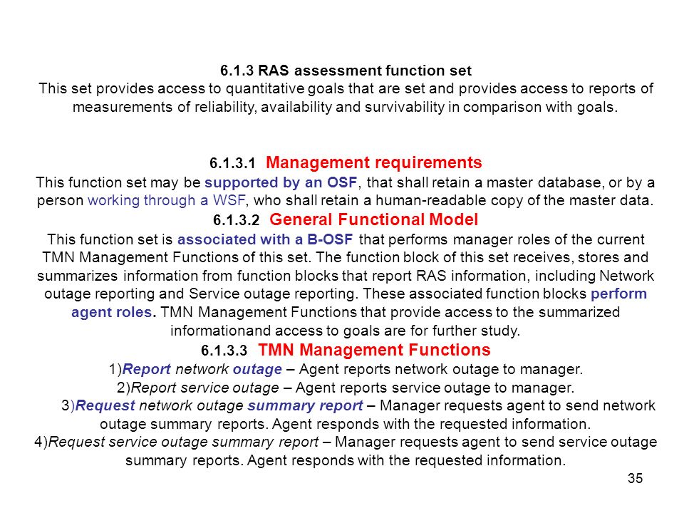 35 6.1.3RAS assessment function set This set provides access to quantitative goals that are set and provides access to reports of measurements of reli