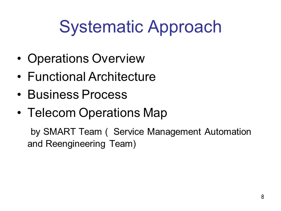 8 Systematic Approach Operations Overview Functional Architecture Business Process Telecom Operations Map by SMART Team ( Service Management Automatio
