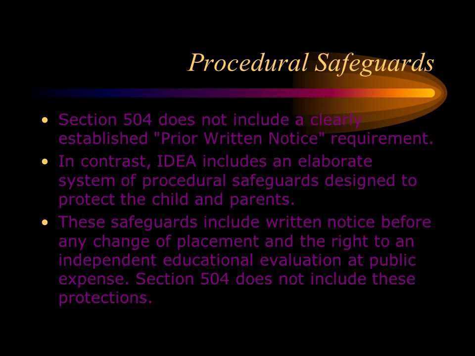 Accommodations and Modifications Under Section 504, the child with a disability may receive accommodations and modifications that are not available to