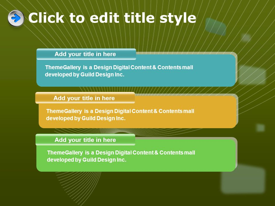 Click to edit title style Add your title in here ThemeGallery is a Design Digital Content & Contents mall developed by Guild Design Inc.