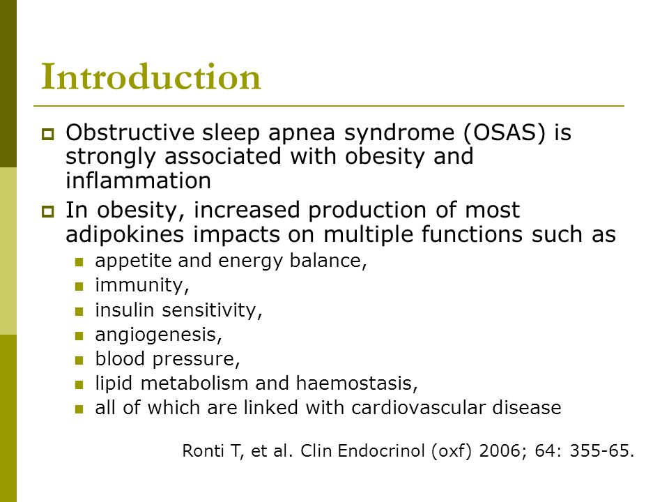 Introduction Obstructive sleep apnea syndrome (OSAS) is strongly associated with obesity and inflammation In obesity, increased production of most adi
