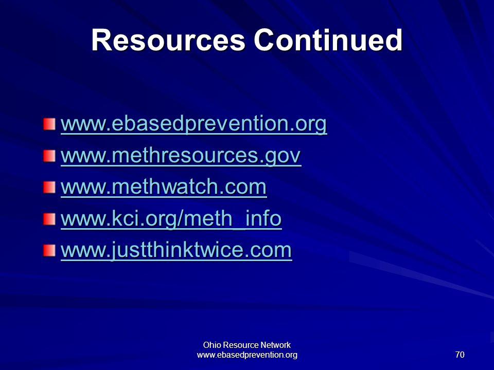 Ohio Resource Network www.ebasedprevention.org 70 Resources Continued www.ebasedprevention.org www.methresources.gov www.methwatch.com www.kci.org/met