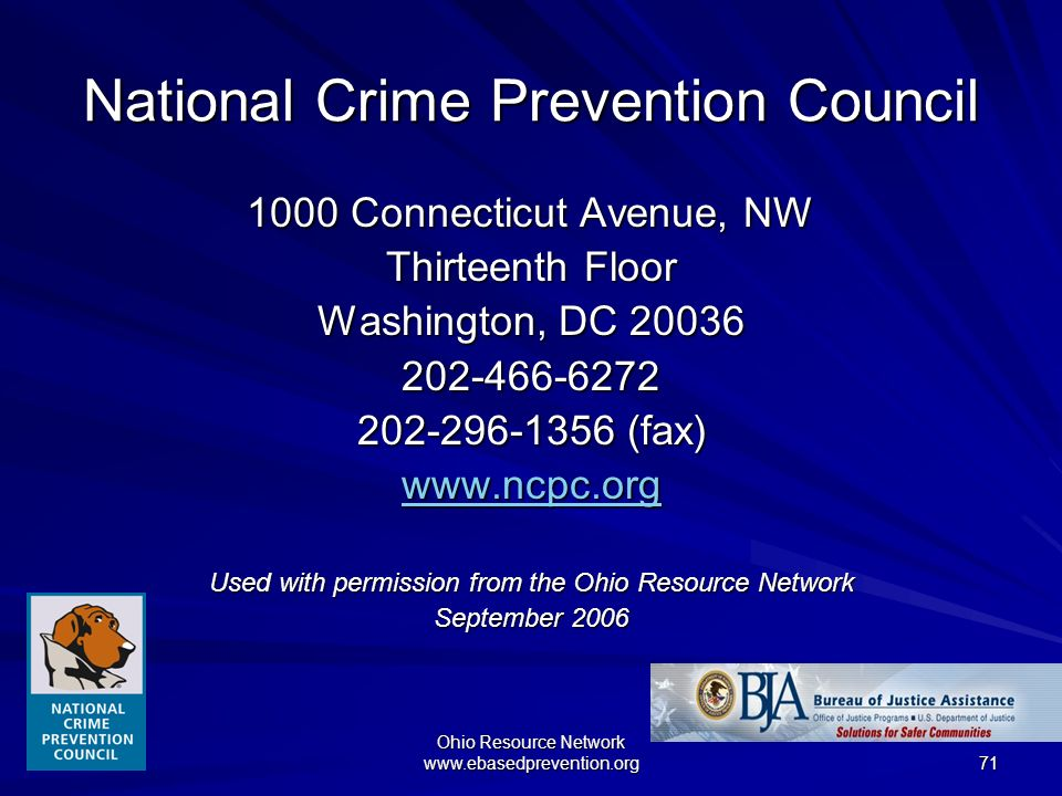Ohio Resource Network www.ebasedprevention.org 71 National Crime Prevention Council 1000 Connecticut Avenue, NW Thirteenth Floor Washington, DC 20036
