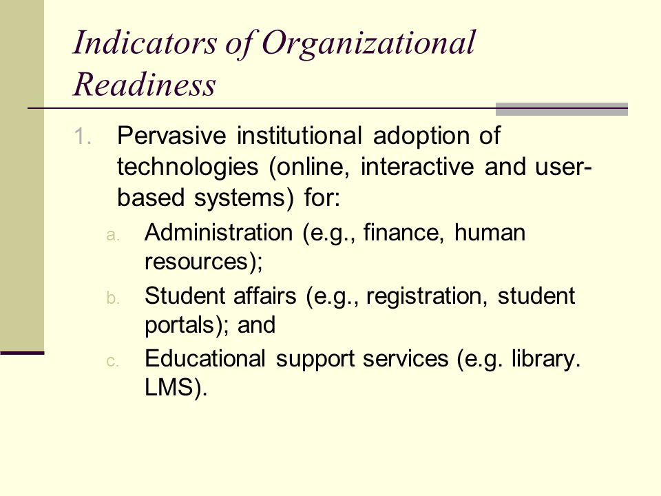 Indicators of Organizational Readiness 1.