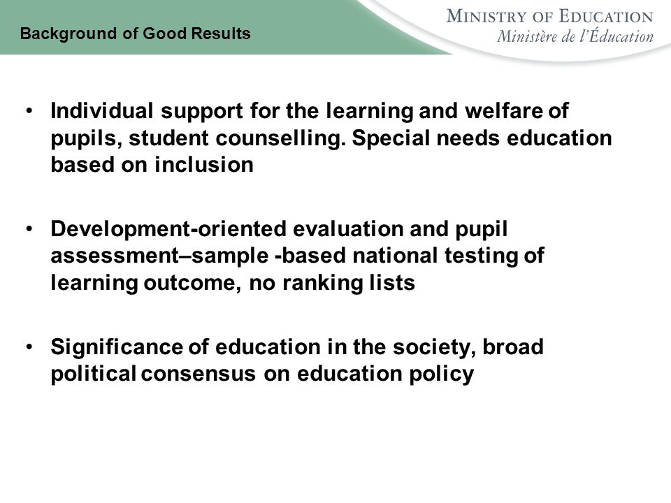 Background of Good Results Individual support for the learning and welfare of pupils, student counselling. Special needs education based on inclusion