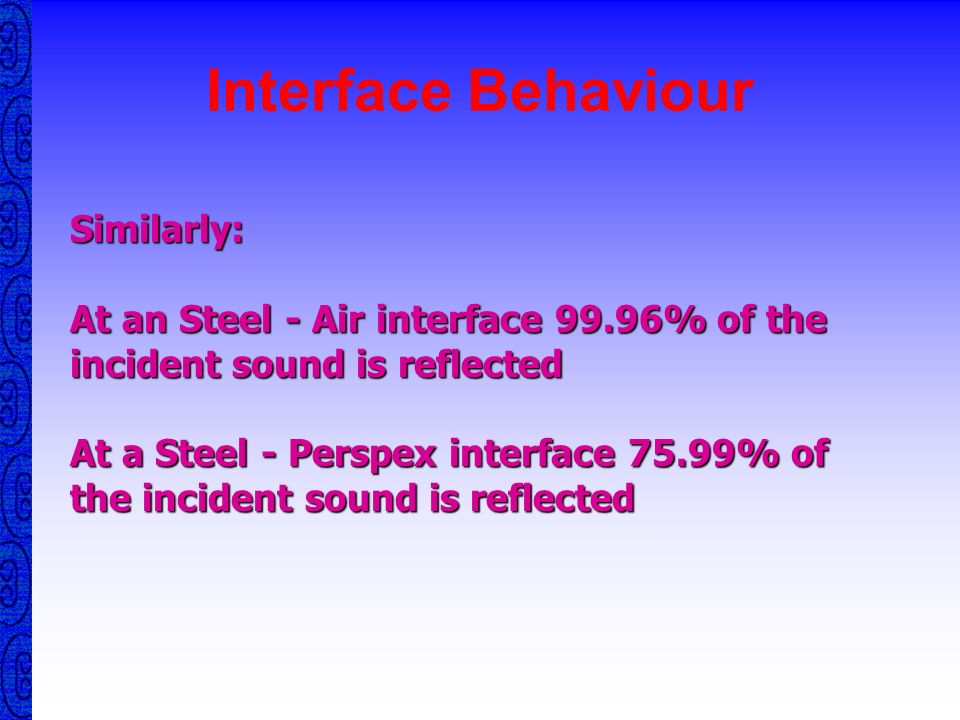 Steel Air Steel Air Steel Aluminum Steel Large Acoustic Impedance Ratio No Acoustic Impedance Difference Small Acoustic Impedance Difference