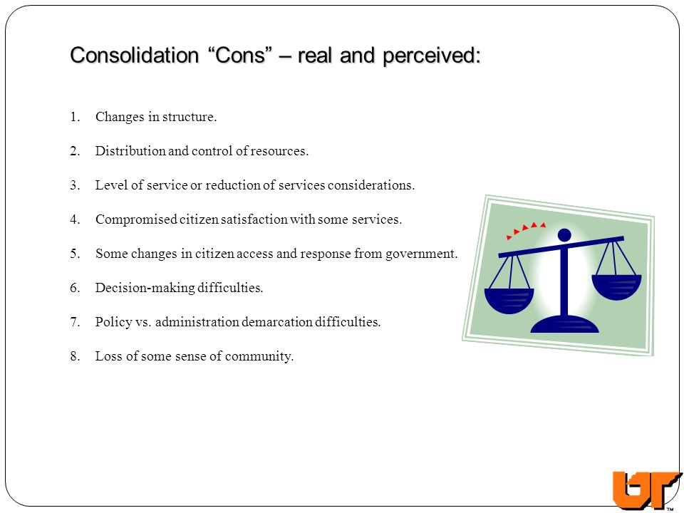 Consolidation Cons – real and perceived: 1.Changes in structure.