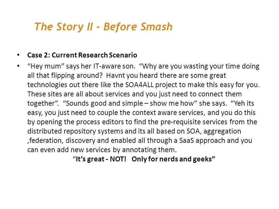 Case 2: Current Research Scenario Hey mum says her IT-aware son.
