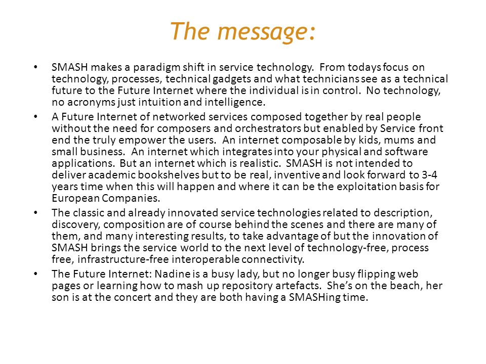 The message: SMASH makes a paradigm shift in service technology.