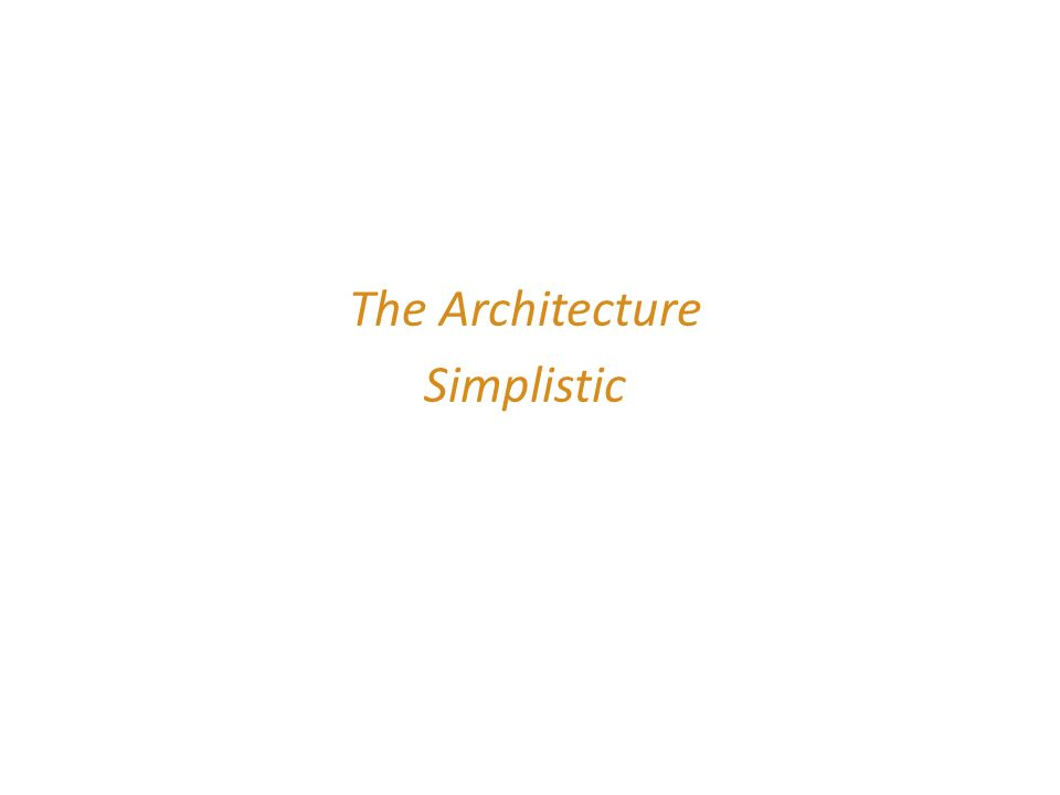 The Architecture Simplistic