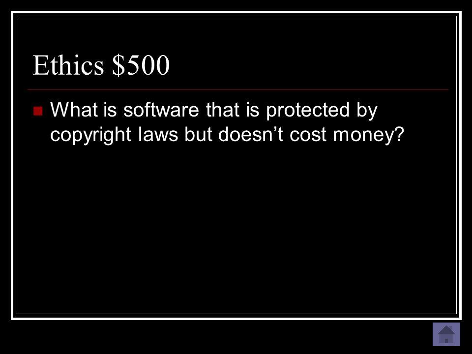 Ethics $500 Freeware