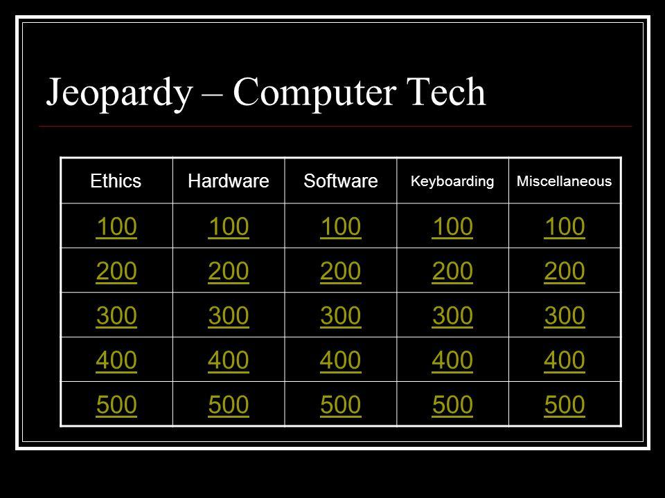 Jeopardy Computer Tech By Alicia Spjute & Stan Maeser © July 2007