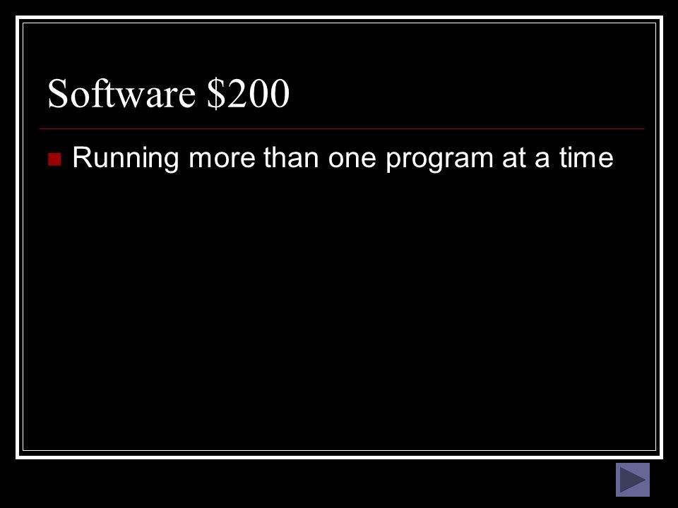 Software $100 What is software