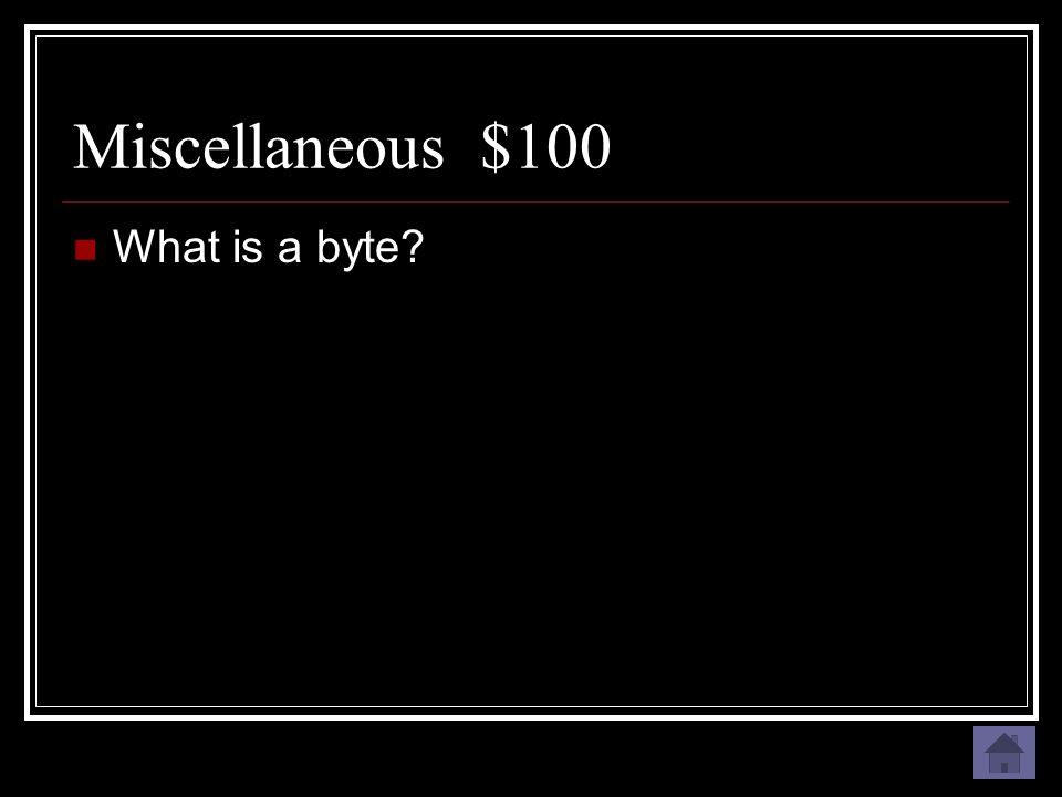 Miscellaneous $100 8 bits