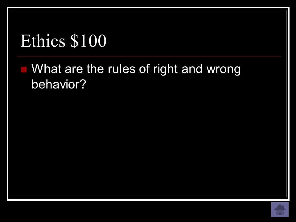 Ethics $100 Ethics