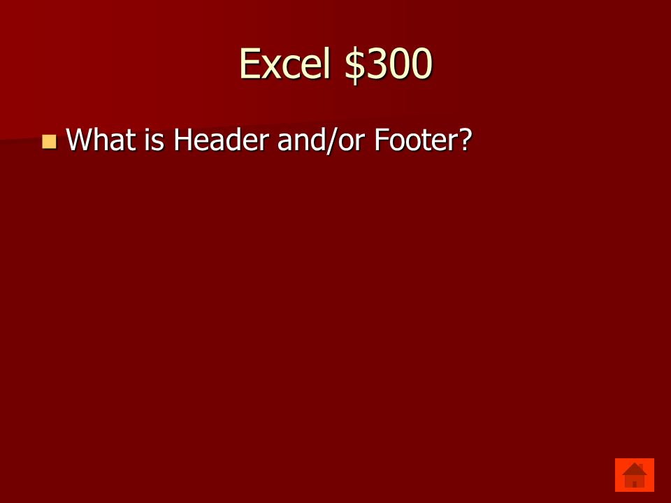 Excel $300 Allows text to be typed in the top and bottom margins.