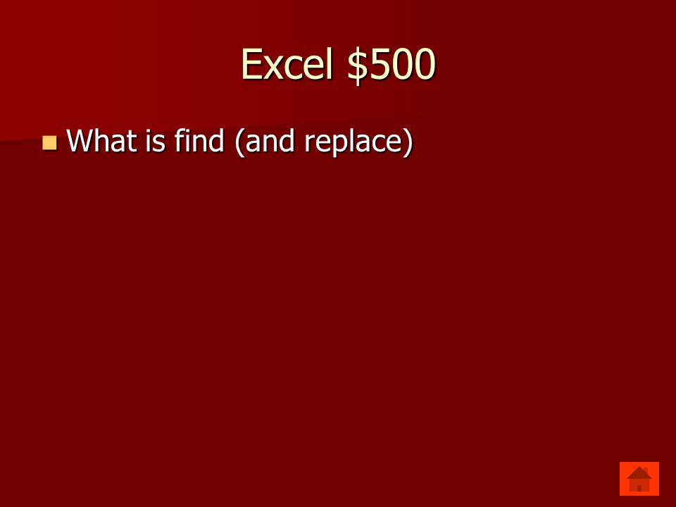 Excel $500 Locates specific data and allows user to take the place of other specified data.