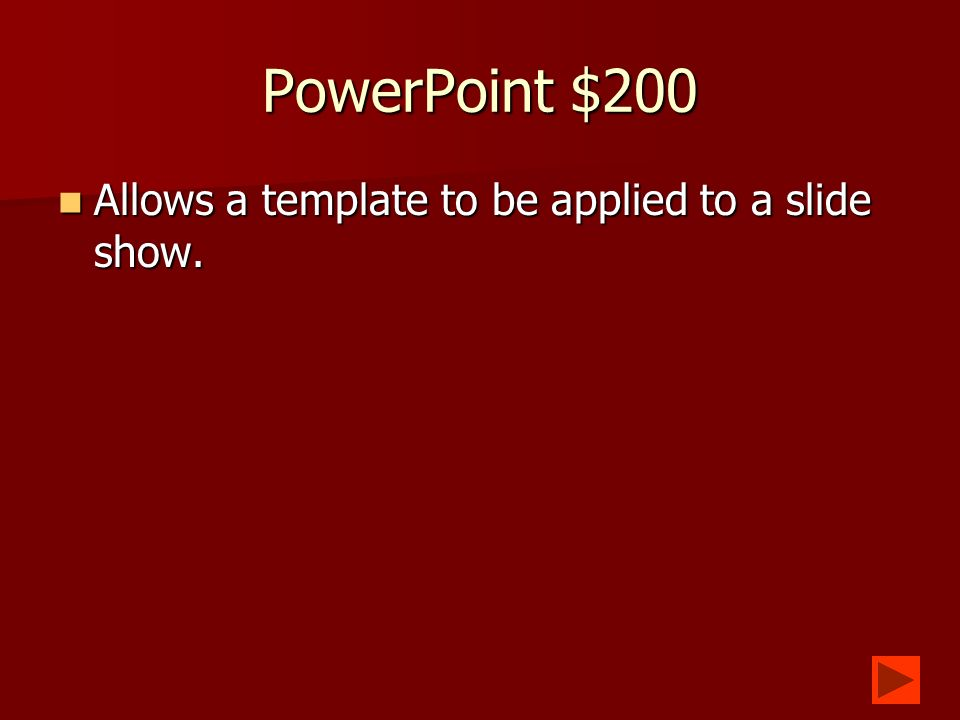 PowerPoint $100 What is a piece of the entire PowerPoint called.