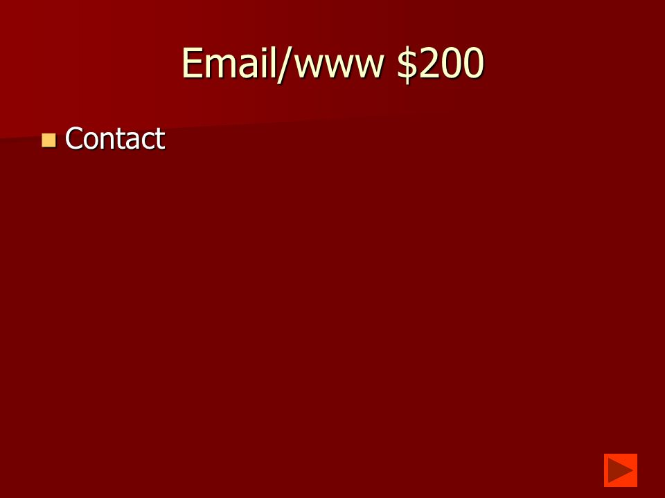 Email/www $100 What is something you send with an email What is something you send with an email