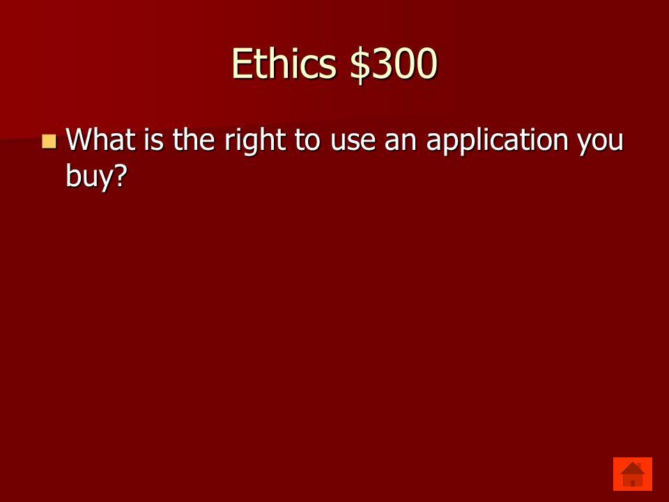 Ethics $300 License License