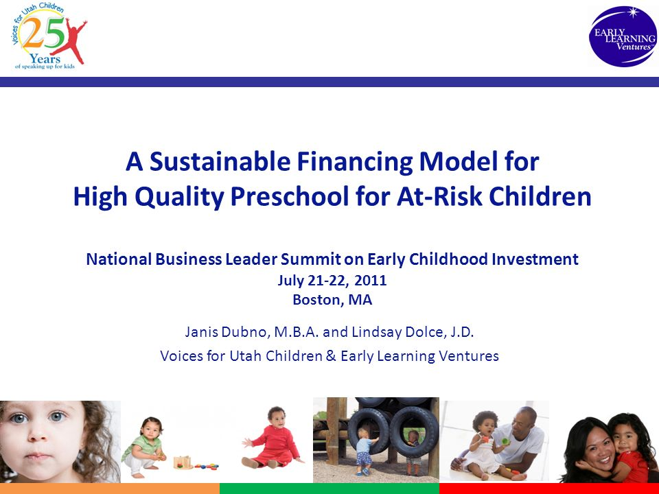 A Sustainable Financing Model for High Quality Preschool for At-Risk Children There is growing state and national attention on addressing the achievement gap and increasing reading proficiency by 3 rd grade.