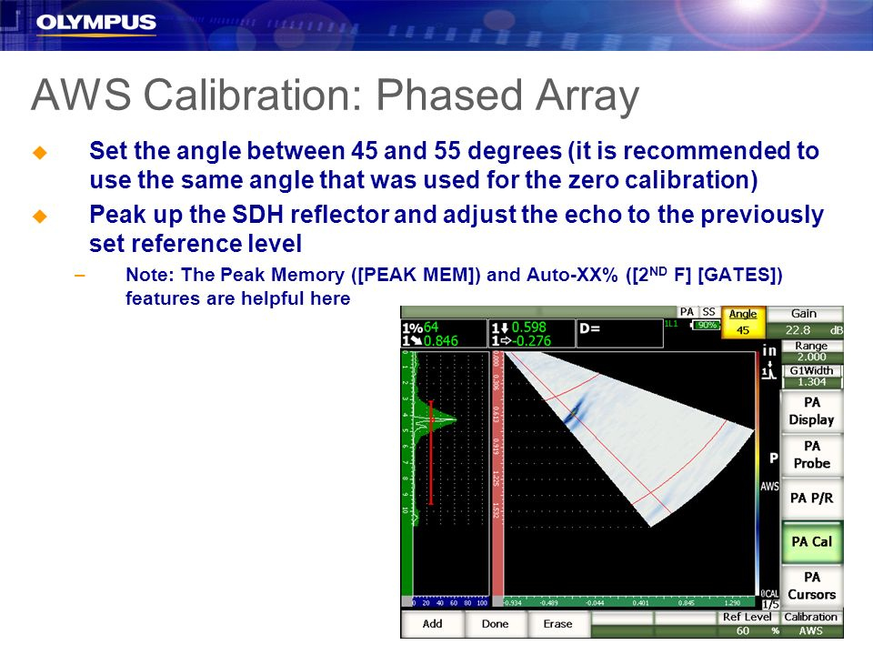 AWS Calibration: Phased Array u Set the angle between 45 and 55 degrees (it is recommended to use the same angle that was used for the zero calibratio