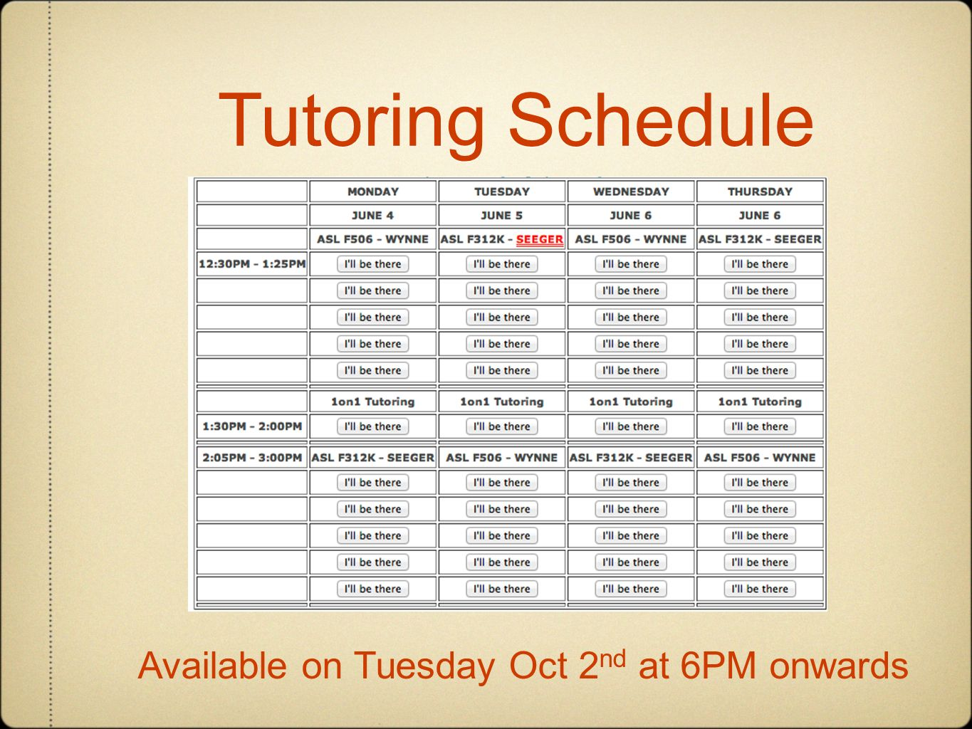 Tutoring Schedule Available on Tuesday Oct 2 nd at 6PM onwards