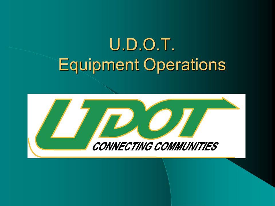 U.D.O.T. Equipment Operations
