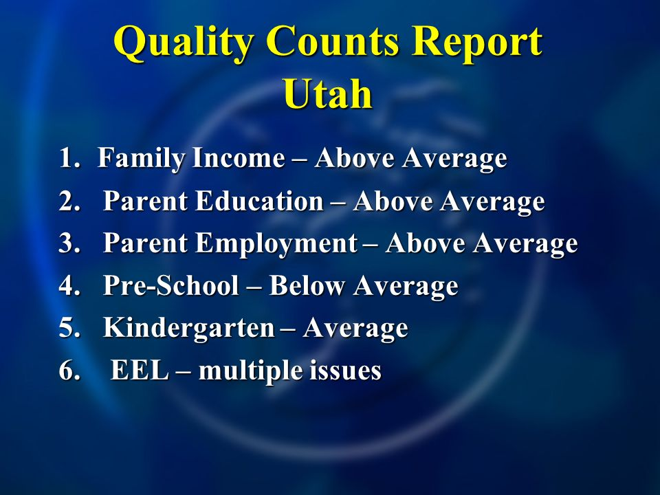 Quality Counts Report Utah 1. Family Income – Above Average 2.