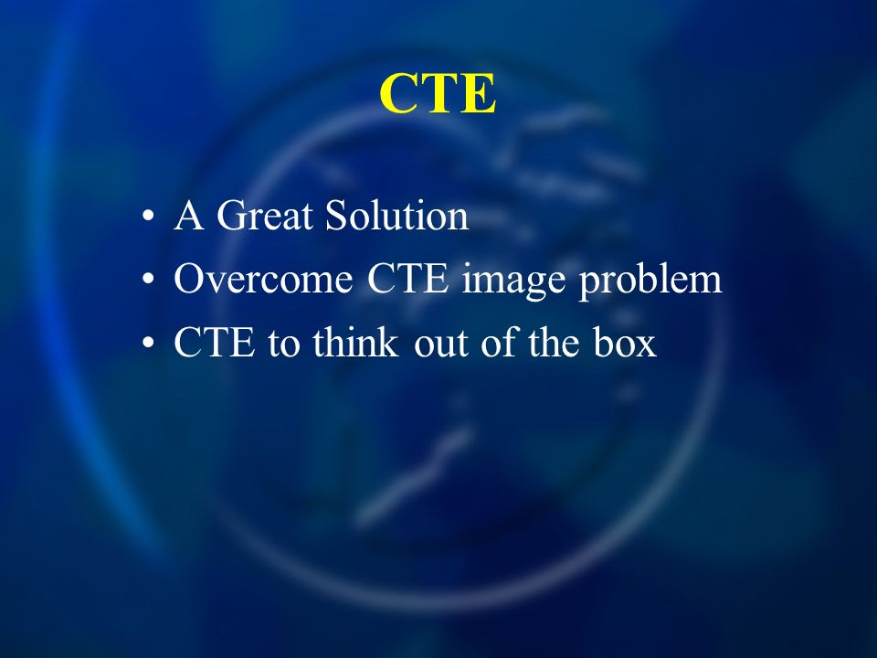 A Great Solution Overcome CTE image problem CTE to think out of the box CTE